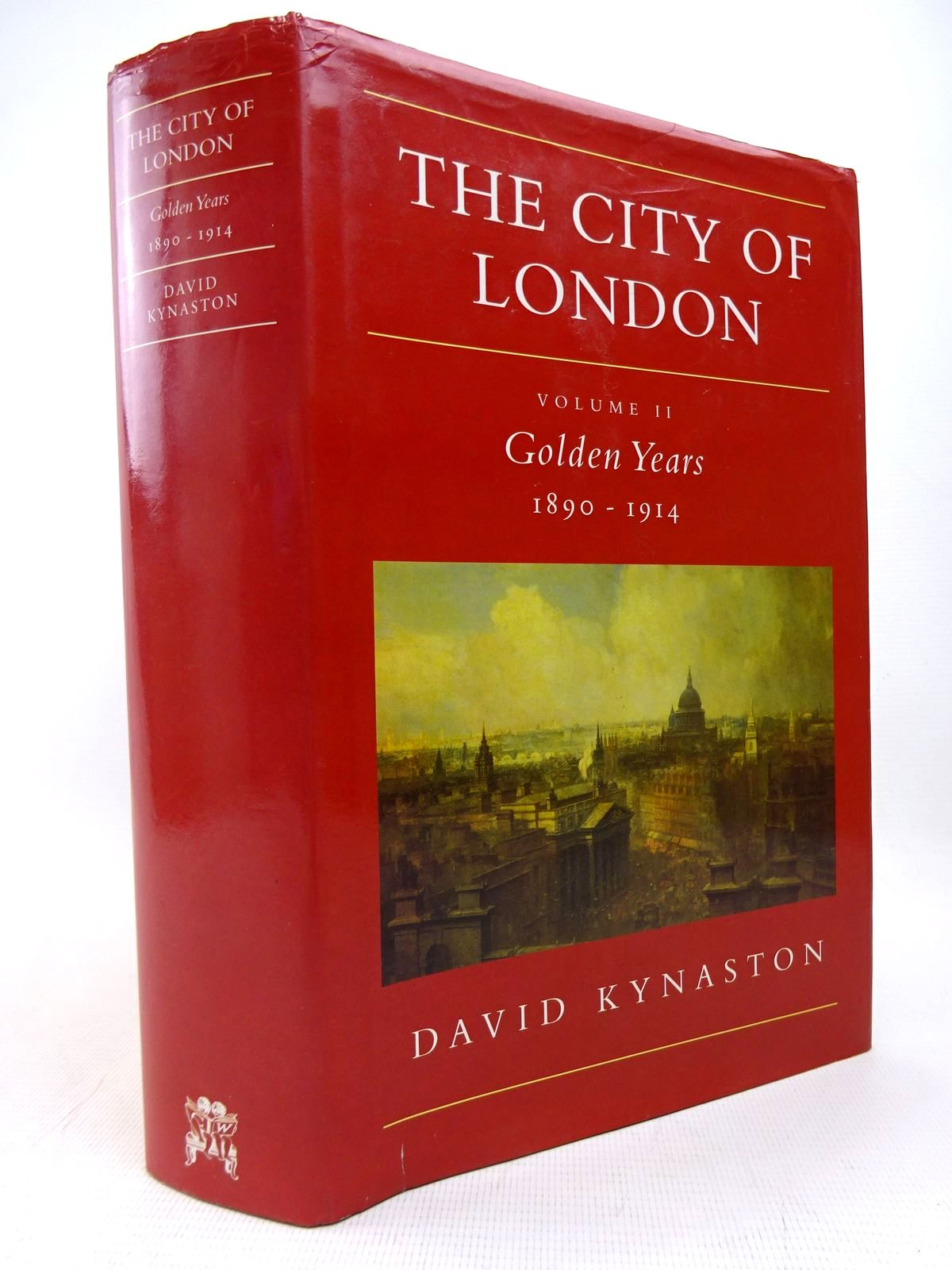 Photo of THE CITY OF LONDON: VOLUME II: GOLDEN YEARS 1890-1914 written by Kynaston, David published by Chatto & Windus (STOCK CODE: 1816891)  for sale by Stella & Rose's Books