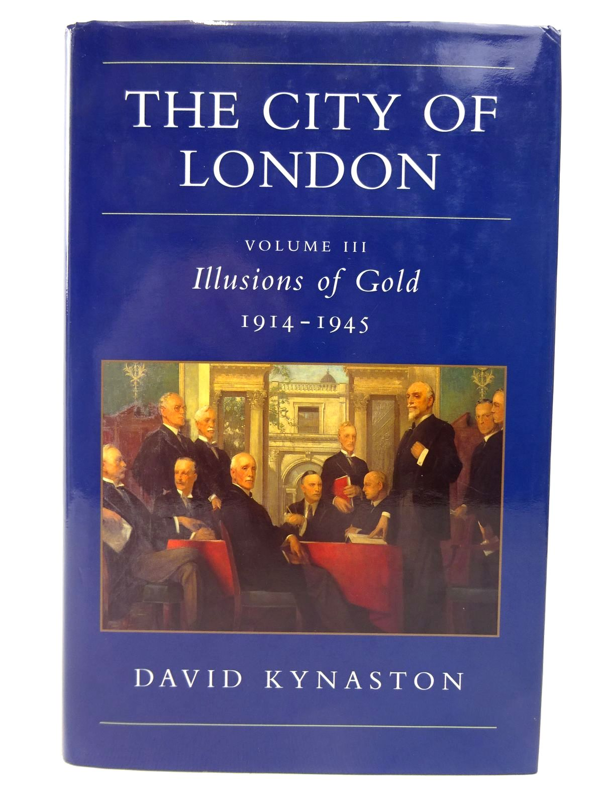 Photo of THE CITY OF LONDON VOLUME III: ILLUSIONS OF GOLD 1914-1945 written by Kynaston, David published by Chatto & Windus (STOCK CODE: 1816901)  for sale by Stella & Rose's Books