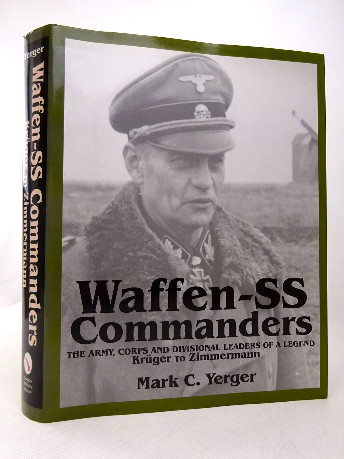 Photo of WAFFEN-SS COMMANDERS: THE ARMY, CORPS AND DIVISIONAL LEADERS OF A LEGEND KRUGER TO ZIMMERMANN written by Yerger, Mark C. published by Schiffer Military History (STOCK CODE: 1816904)  for sale by Stella & Rose's Books