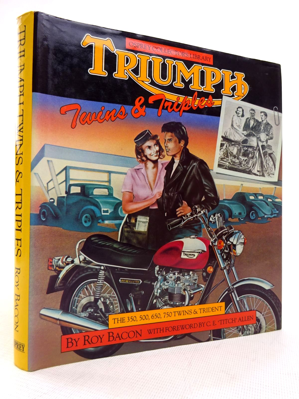 Photo of TRIUMPH TWINS & TRIPLES THE 350, 500, 650, 750 TWINS AND TRIDENT written by Bacon, Roy published by Osprey Publishing (STOCK CODE: 1816945)  for sale by Stella & Rose's Books