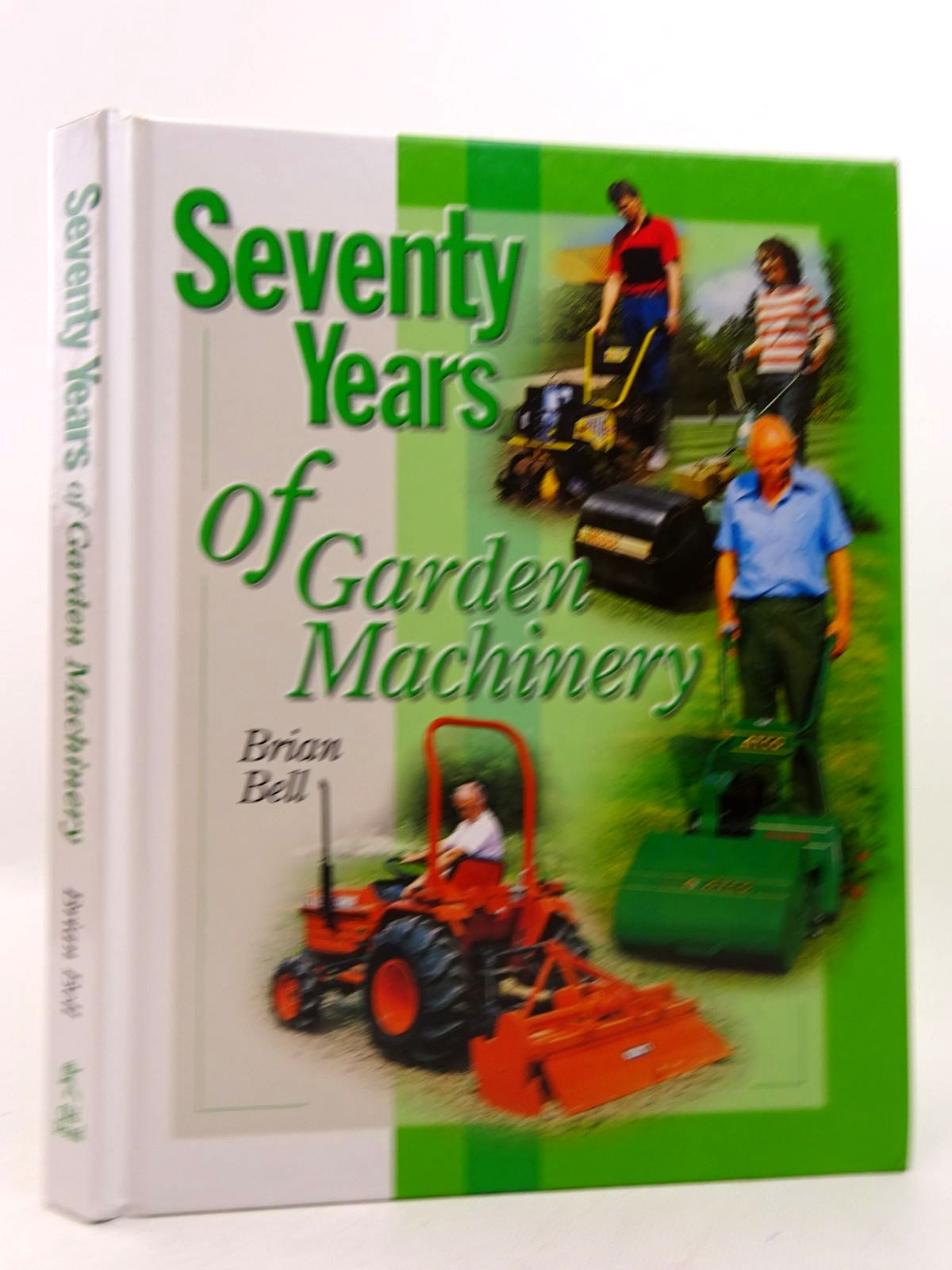 Photo of SEVENTY YEARS OF GARDEN MACHINERY written by Bell, Brian published by Old Pond Publishing (STOCK CODE: 1816999)  for sale by Stella & Rose's Books