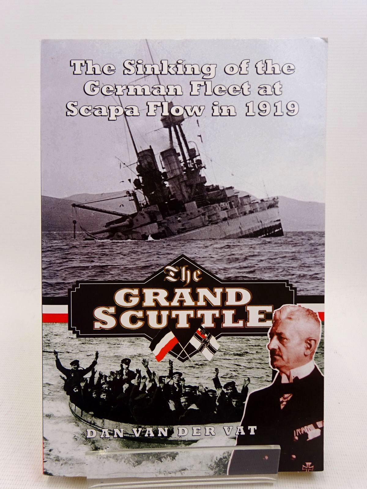 Photo of THE GRAND SCUTTLE: THE SINKING OF THE GERMAN FLEET AT SCAPA FLOW IN 1919 written by Van Der Vat, Dan published by Birlinn Limited (STOCK CODE: 1817064)  for sale by Stella & Rose's Books