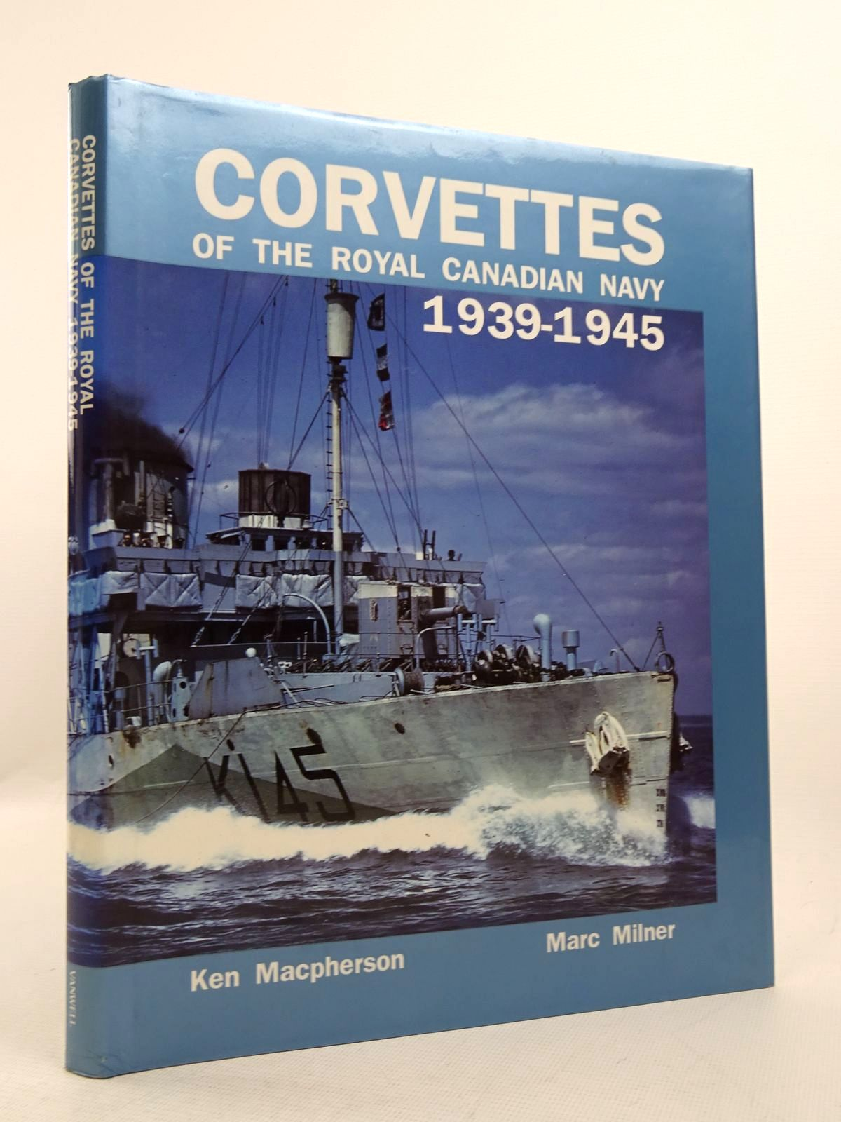 Photo of CORVETTES OF THE ROYAL CANADIAN NAVY 1939-1945 written by Macpherson, Ken Milner, Marc published by Vanwell Publishing Limited (STOCK CODE: 1817100)  for sale by Stella & Rose's Books