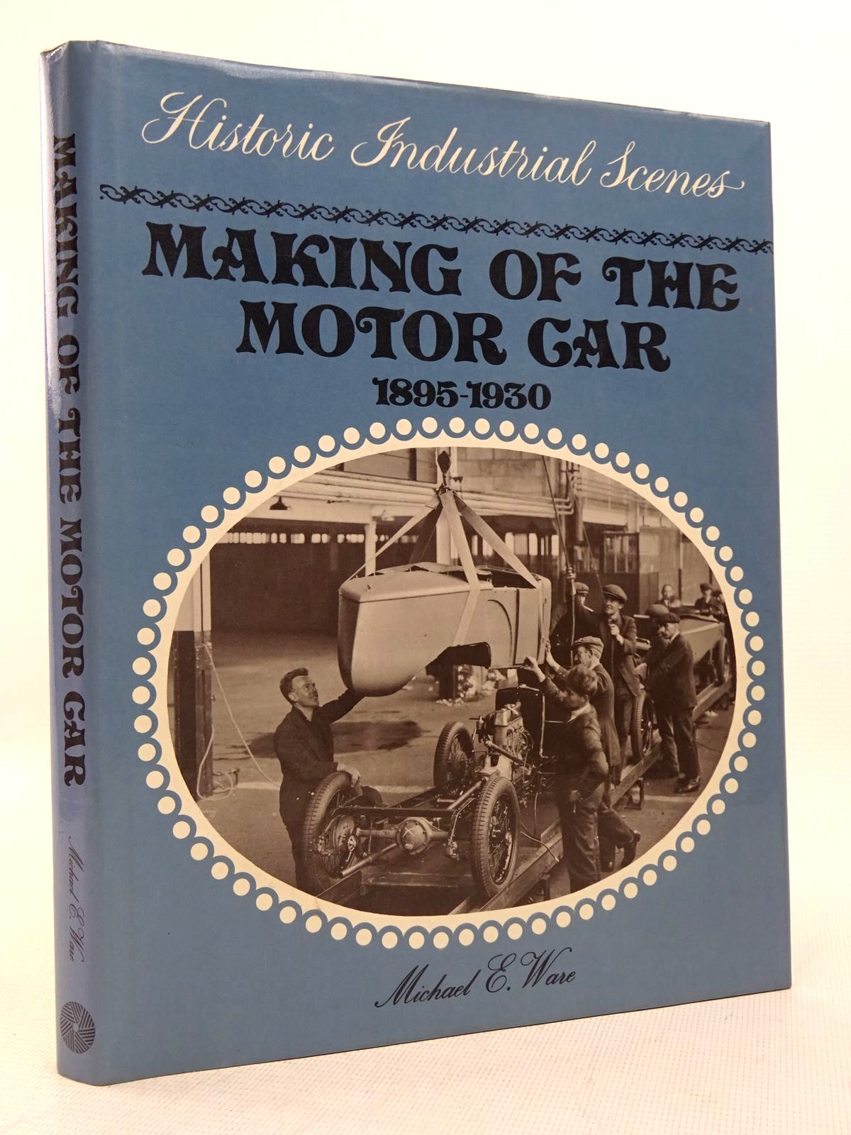 Photo of MAKING OF THE MOTOR CAR 1895-1930 written by Ware, Michael E. published by Moorland Publishing (STOCK CODE: 1817135)  for sale by Stella & Rose's Books