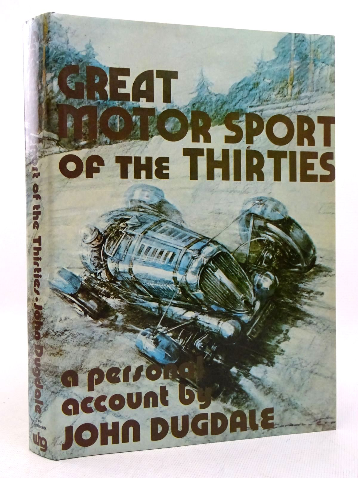 Photo of GREAT MOTOR SPORT OF THE THIRTIES: A PERSONAL ACCOUNT written by Dugdale, John published by Wilton House Gentry (STOCK CODE: 1817149)  for sale by Stella & Rose's Books