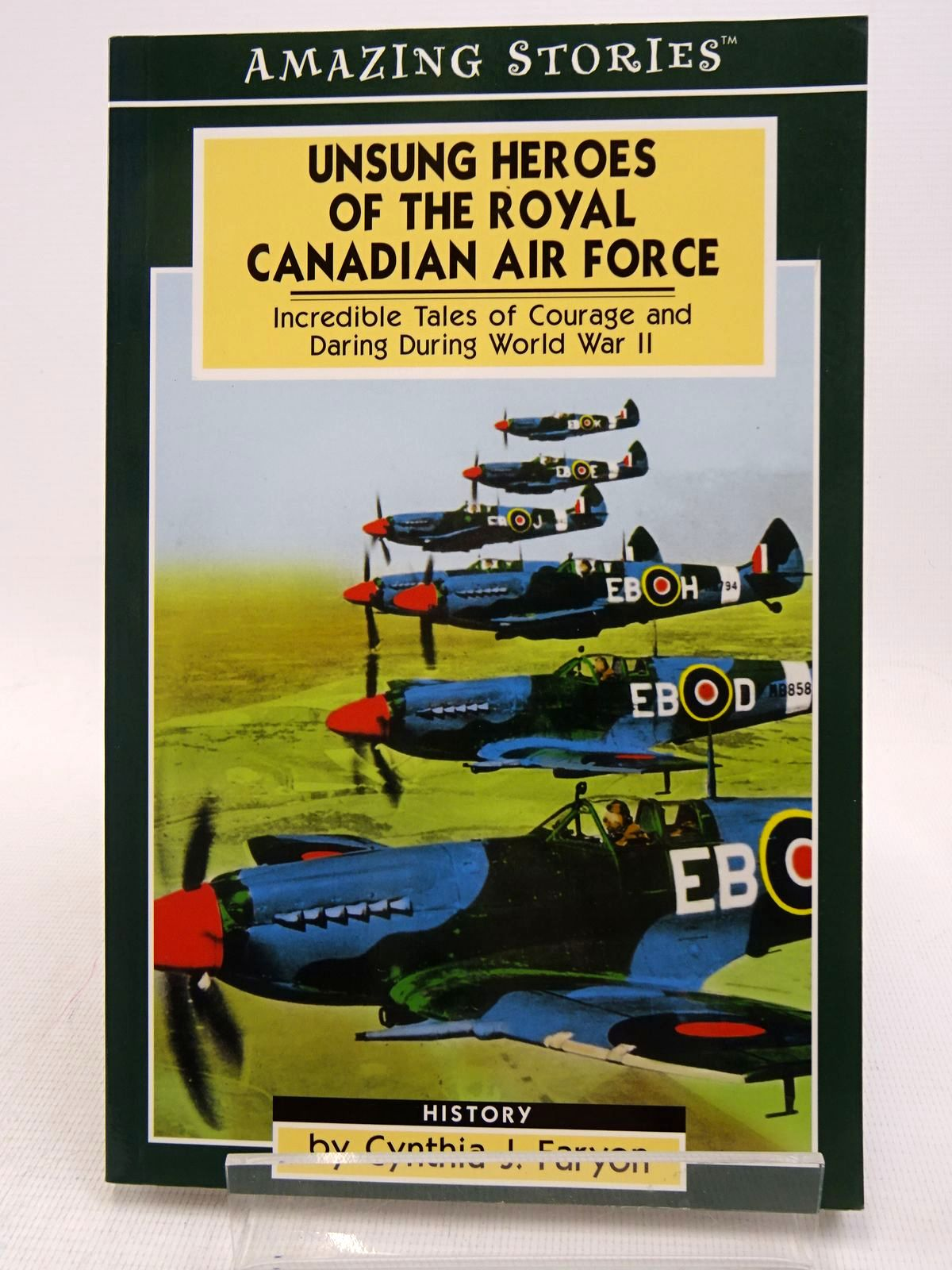 Photo of AMAZING STORIES: UNSUNG HEROES OF THE ROYAL CANADIAN AIR FORCE written by Faryon, Cynthia J. published by Altitude Publishing (STOCK CODE: 1817195)  for sale by Stella & Rose's Books
