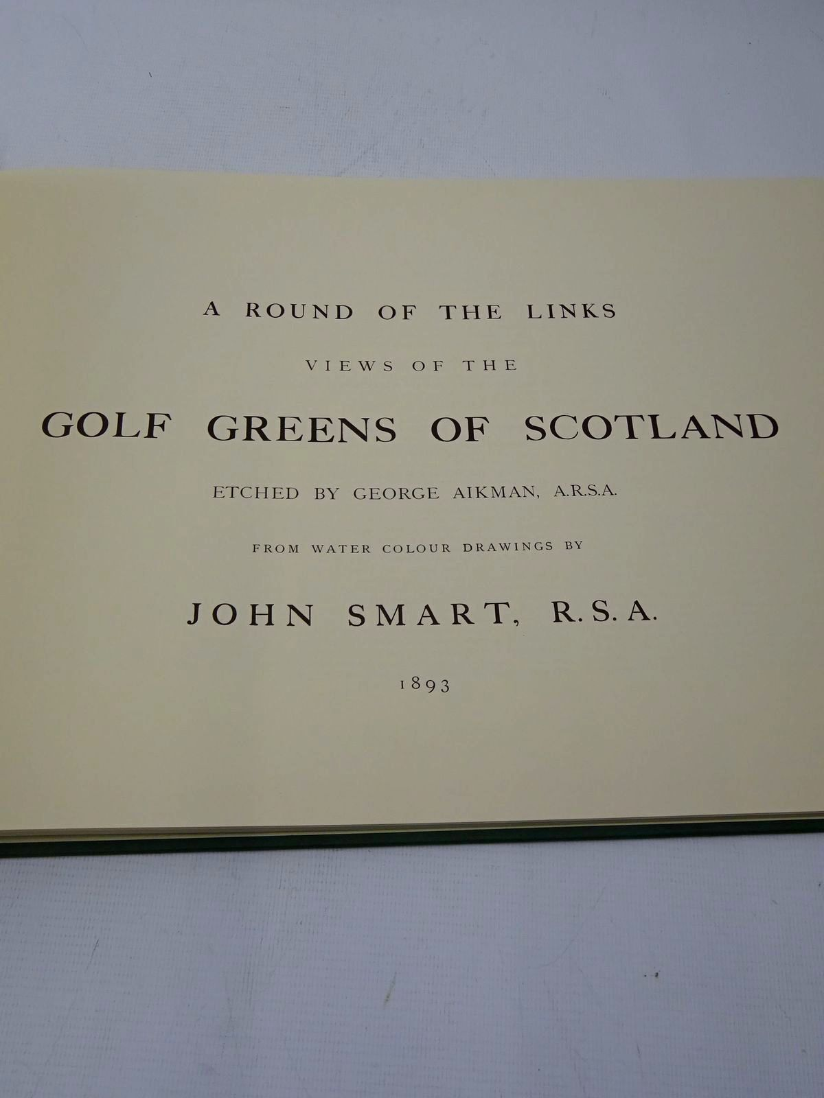 Photo of A ROUND OF THE LINKS: VIEWS OF THE GOLF GREENS OF SCOTLAND written by Hobbs, Michael illustrated by Smart, John