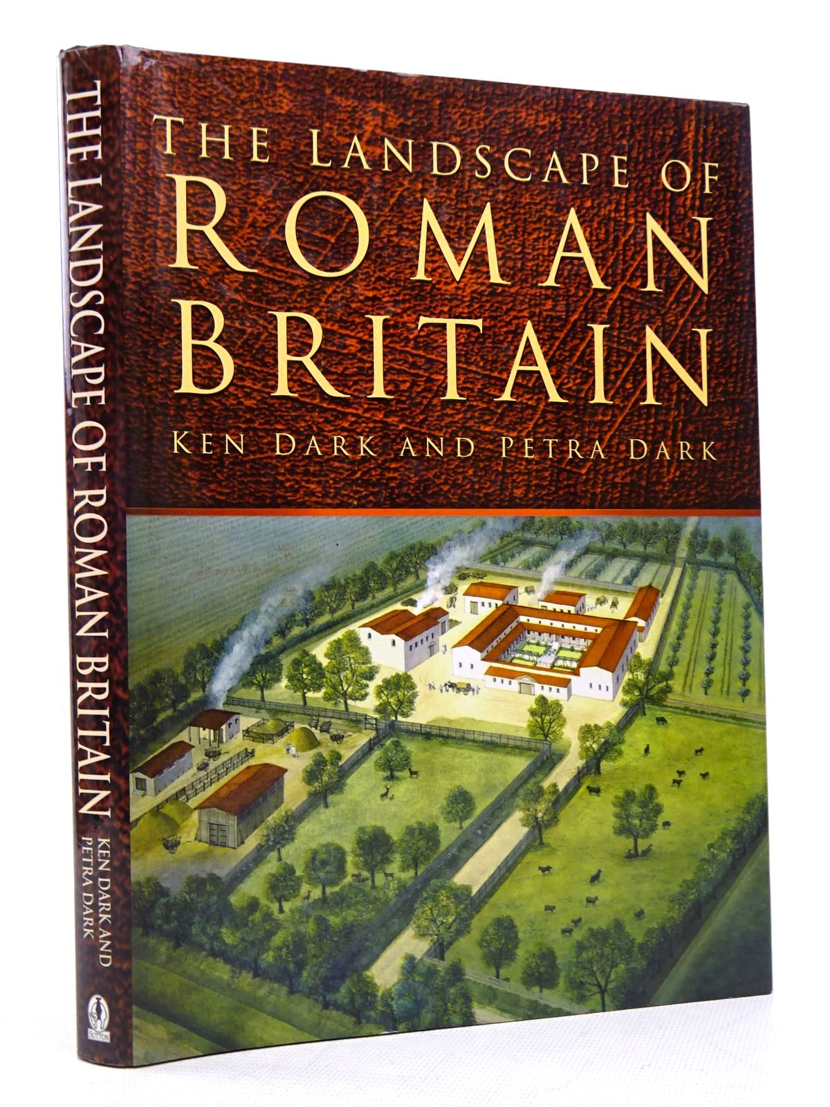 Photo of THE LANDSCAPE OF ROMAN BRITAIN written by Dark, Ken