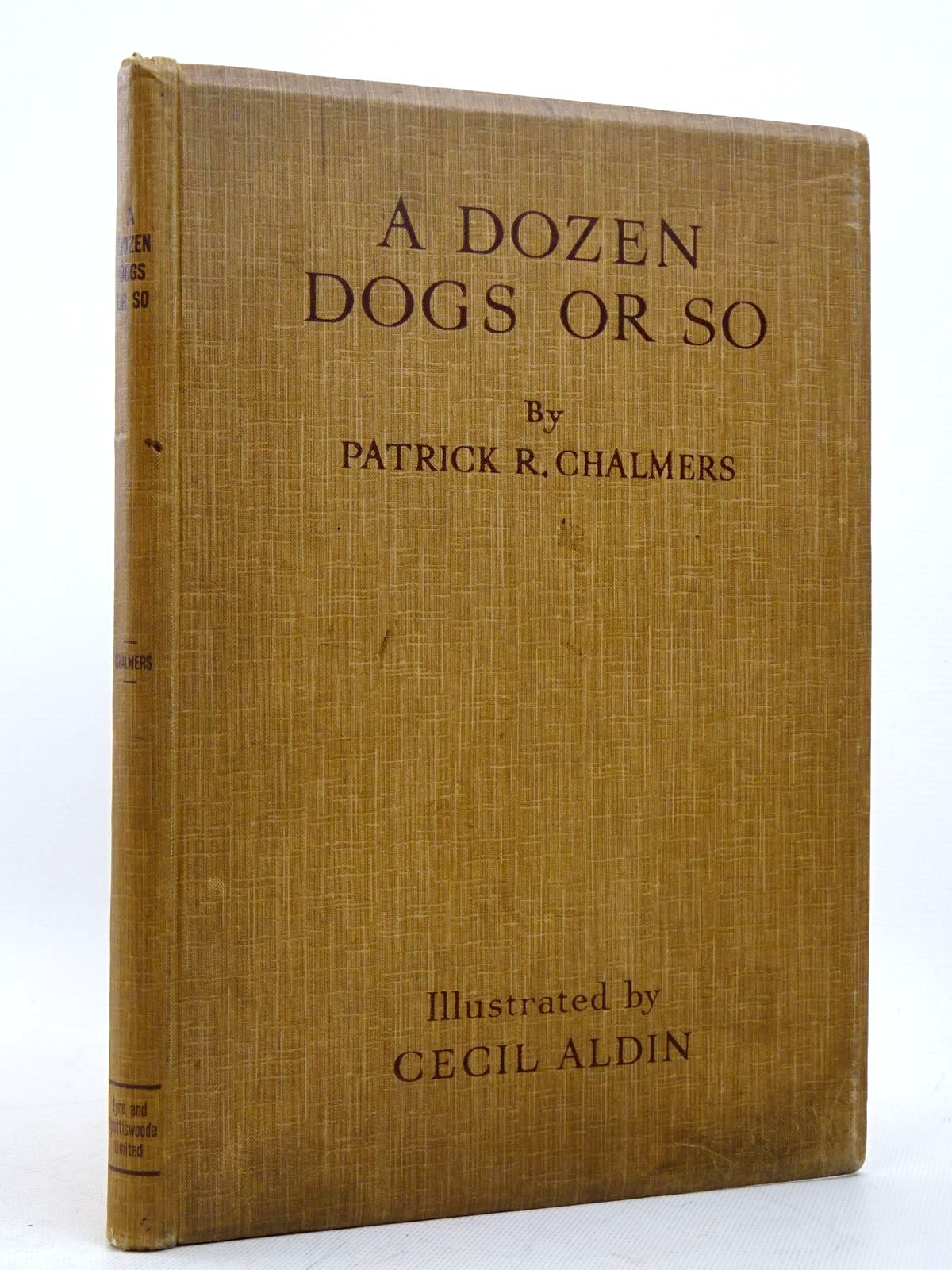 Photo of A DOZEN DOGS OR SO written by Chalmers, Patrick R. illustrated by Aldin, Cecil published by Eyre & Spottiswoode (STOCK CODE: 1817337)  for sale by Stella & Rose's Books