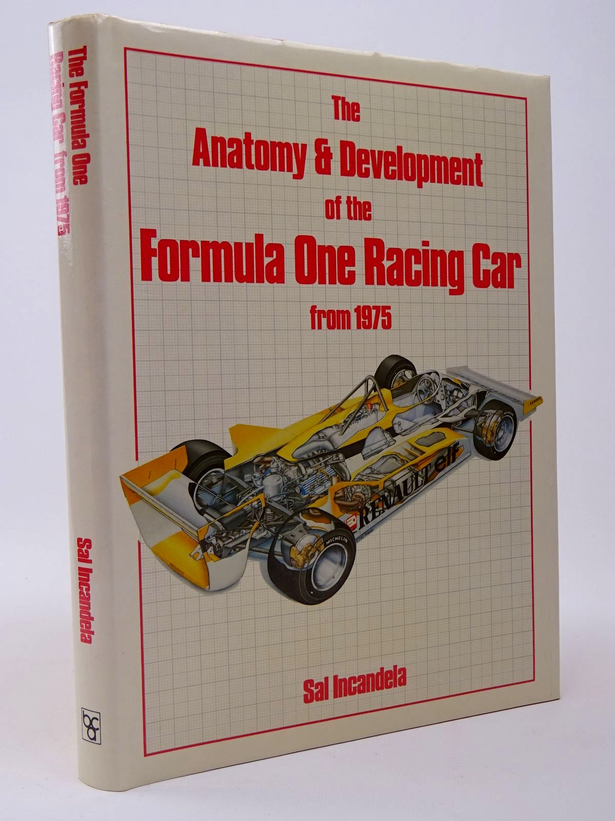 Photo of THE ANATOMY & DEVELOPMENT OF THE FORMULA ONE RACING CAR FROM 1975 written by Incandela, Sal published by Book Club Associates (STOCK CODE: 1817435)  for sale by Stella & Rose's Books