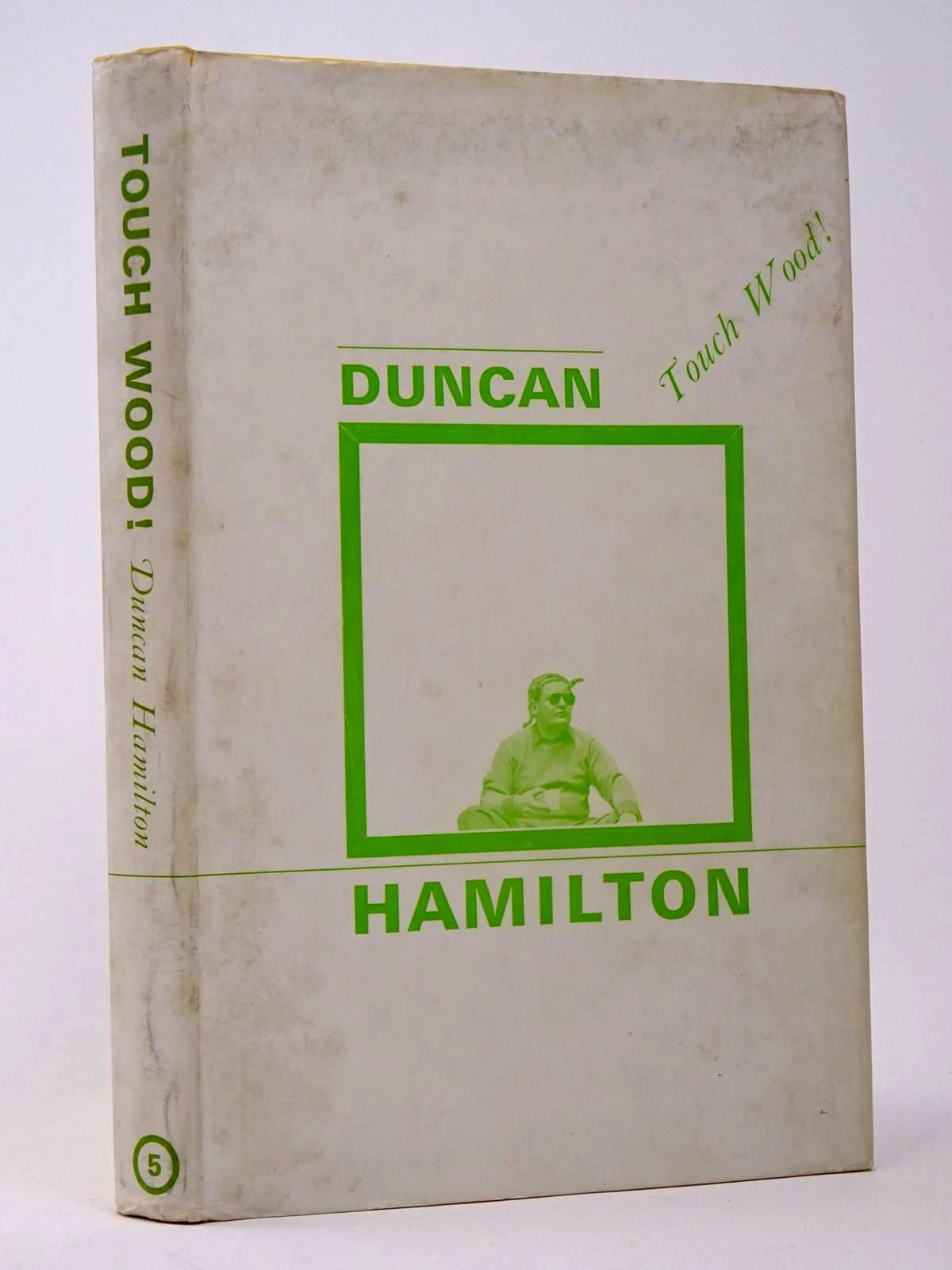 Photo of TOUCH WOOD! written by Hamilton, Duncan<br />Scott, Lionel published by Motoraces Book Club (STOCK CODE: 1817465)  for sale by Stella & Rose's Books