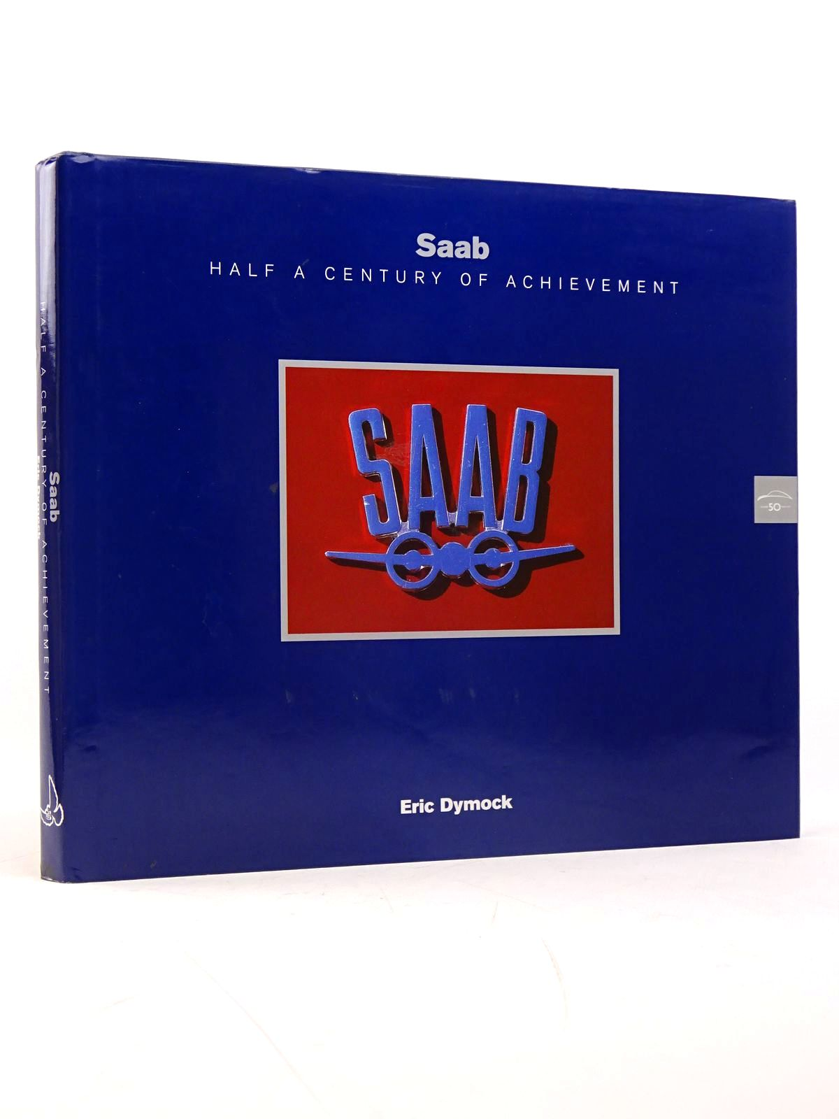 Photo of SAAB: HALF A CENTURY OF ACHIEVEMENT 1947-1997 written by Dymock, Eric published by Dove Publishing (STOCK CODE: 1817604)  for sale by Stella & Rose's Books