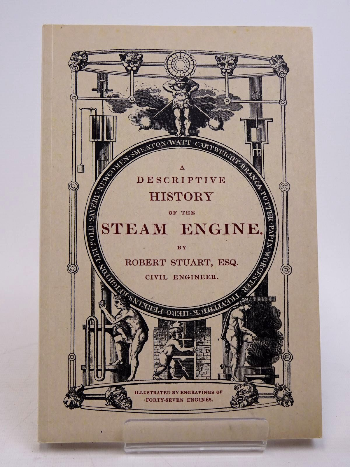 Photo of A DESCRIPTIVE HISTORY OF THE STEAM ENGINE written by Stuart, Robert published by Nonsuch (STOCK CODE: 1817648)  for sale by Stella & Rose's Books
