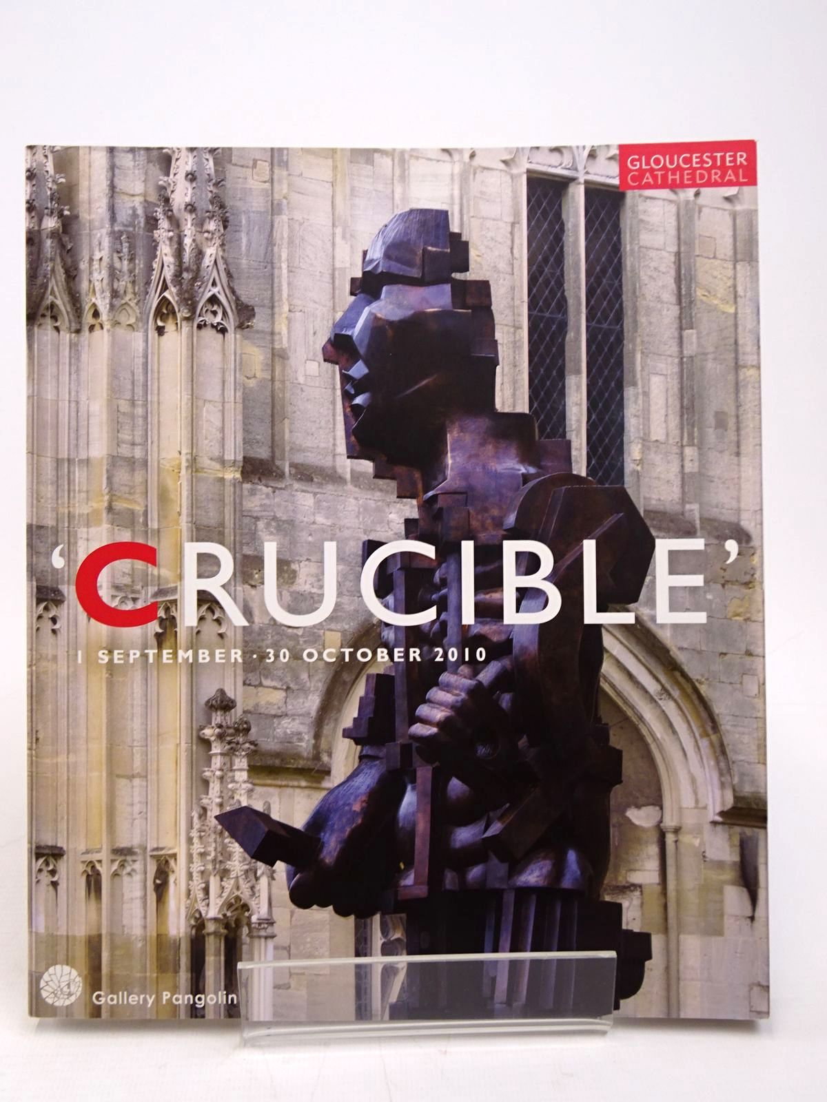 Photo of 'CRUCIBLE' AT GLOUCESTER CATHEDRAL 1 SEPTEMBER - 30 OCTOBER 2010 written by Kingdon, Rungwe published by Gallery Pangolin (STOCK CODE: 1817686)  for sale by Stella & Rose's Books