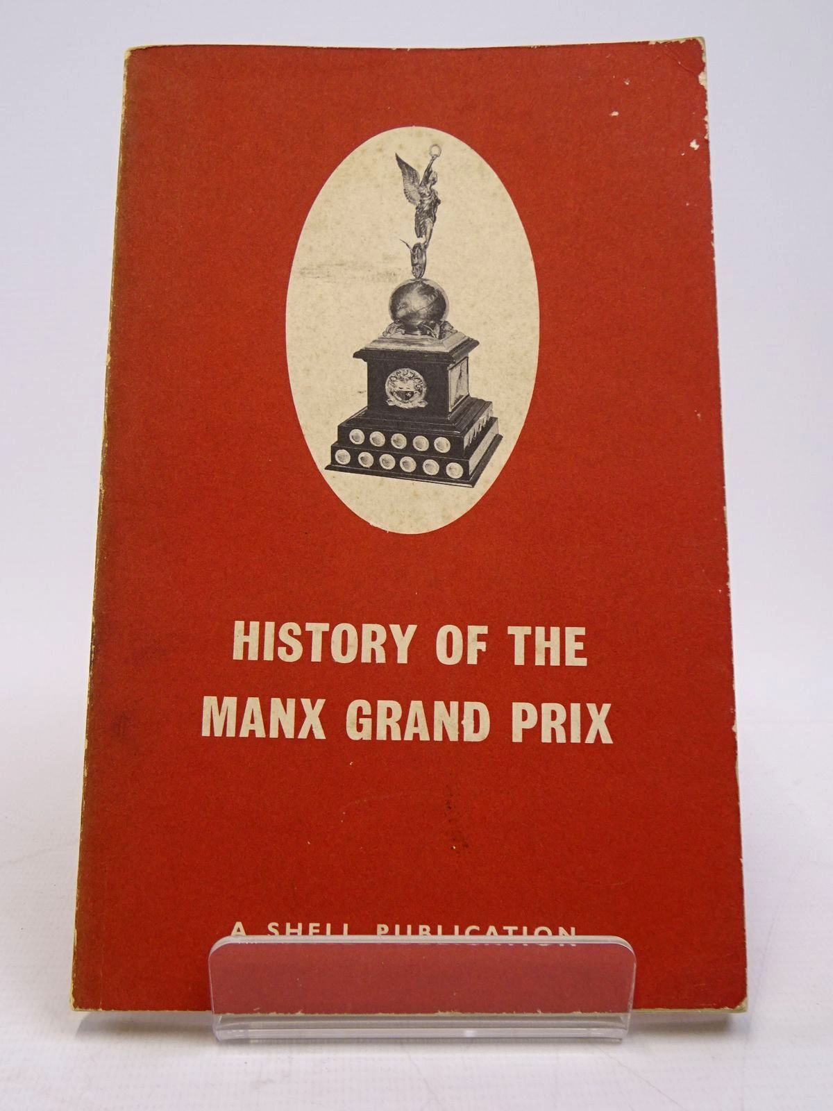 Photo of THE HISTORY OF THE MANX GRAND PRIX written by Browne, Norman published by Shell (STOCK CODE: 1817694)  for sale by Stella & Rose's Books