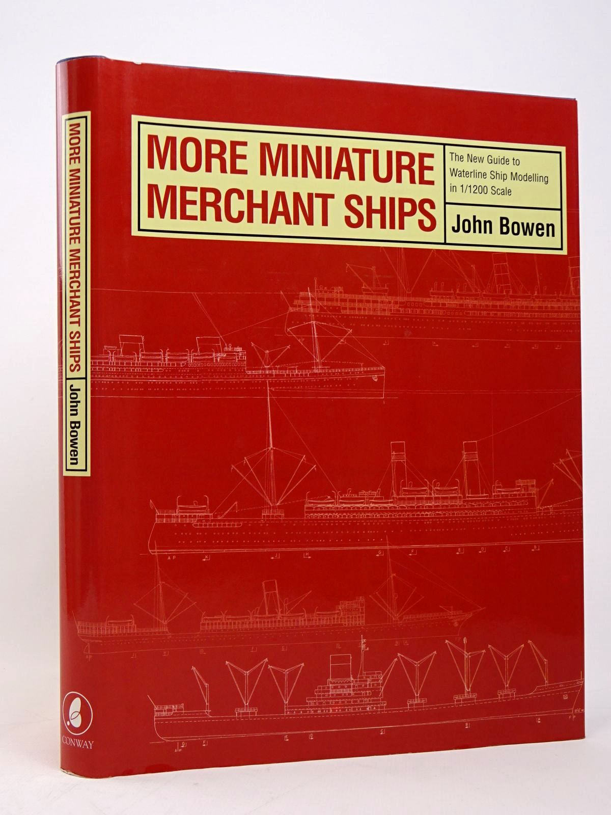 Photo of MORE MINIATURE MERCHANT SHIPS: THE NEW GUIDE TO WATERLINE SHIP MODELLING IN 1/1200 SCALE written by Bowen, John published by Conway Maritime Press (STOCK CODE: 1817703)  for sale by Stella & Rose's Books