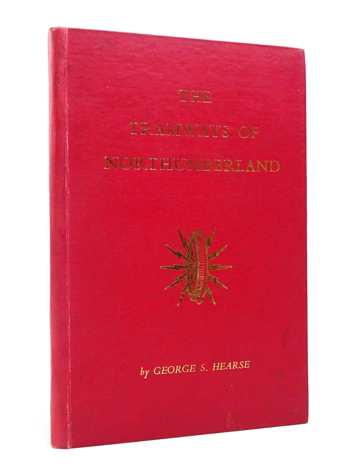 Photo of THE TRAMWAYS OF NORTHUMBERLAND written by Hearse, George S. published by George S. Hearse (STOCK CODE: 1817752)  for sale by Stella & Rose's Books