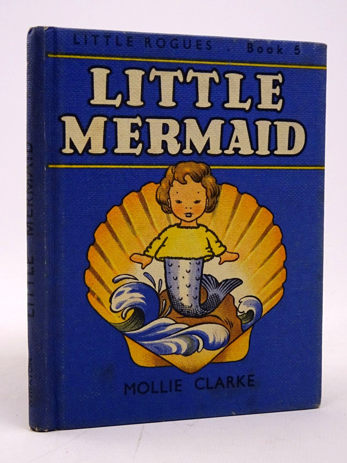 Photo of LITTLE MERMAID written by Clarke, Mollie illustrated by Clarke, Mollie published by A. Wheaton & Co. Ltd. (STOCK CODE: 1817768)  for sale by Stella & Rose's Books