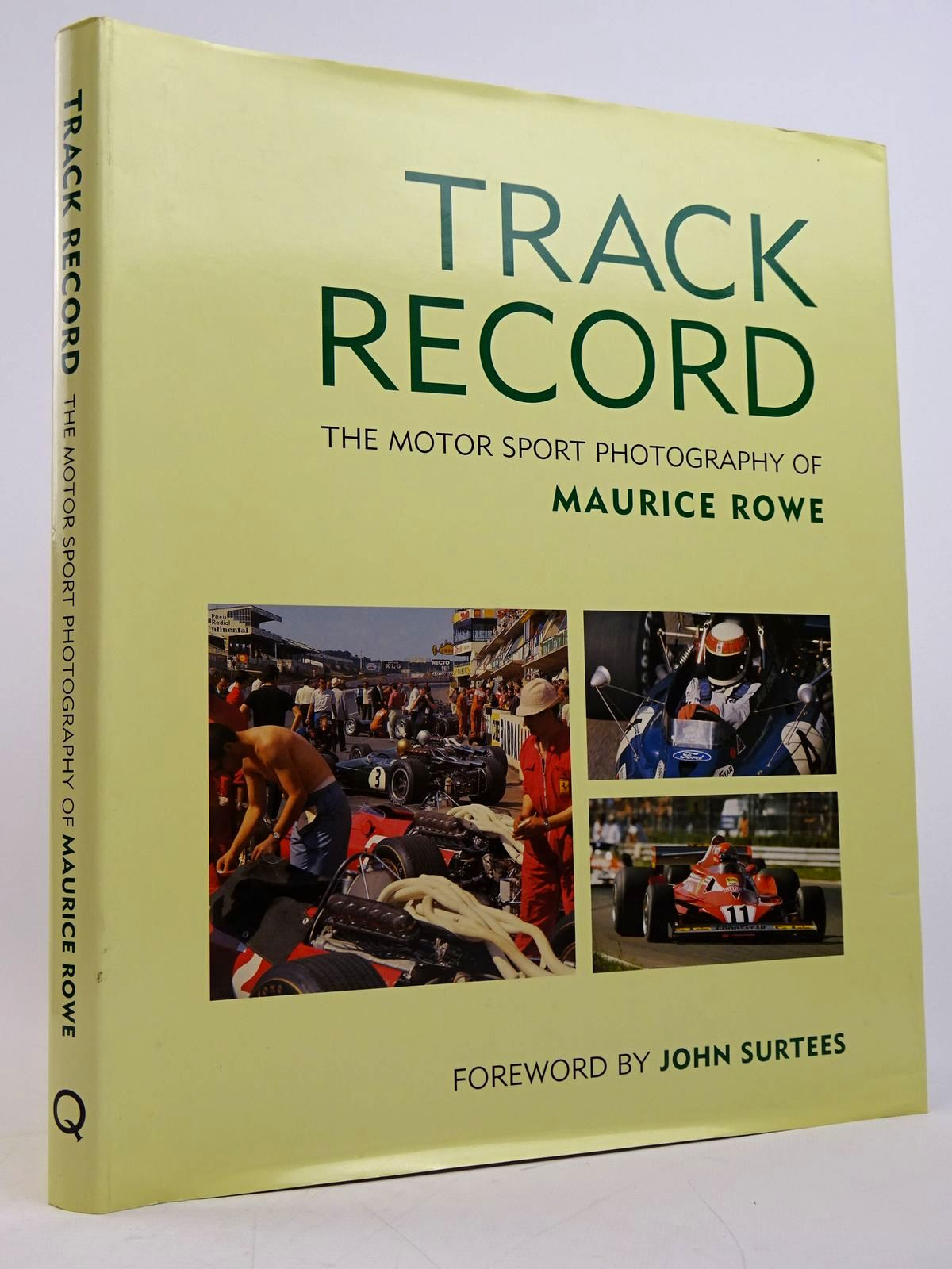 Photo of TRACK RECORD: THE MOTOR SPORT PHOTOGRAPHY OF MAURICE ROWE written by Rowe, Maurice illustrated by Rowe, Maurice published by Queensgate Publications (STOCK CODE: 1817776)  for sale by Stella & Rose's Books