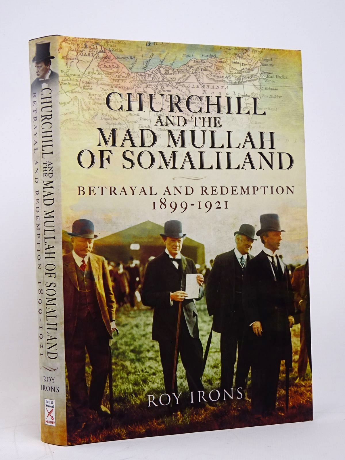 Photo of CHURCHILL AND THE MAD MULLAH OF SOMALILAND: BETRAYAL AND REDEMPTION 1899-1921 written by Irons, Roy published by Pen & Sword Military (STOCK CODE: 1817821)  for sale by Stella & Rose's Books