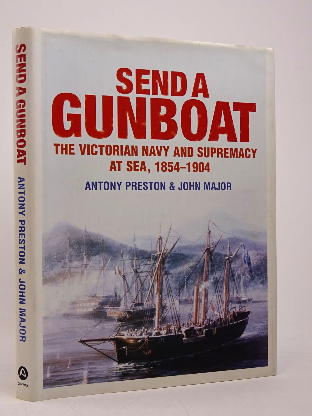 Photo of SEND A GUNBOAT: THE VICTORIAN NAVY AND SUPREMACY AT SEA 1854-1904 written by Preston, Antony<br />Major, John published by Conway (STOCK CODE: 1817877)  for sale by Stella & Rose's Books