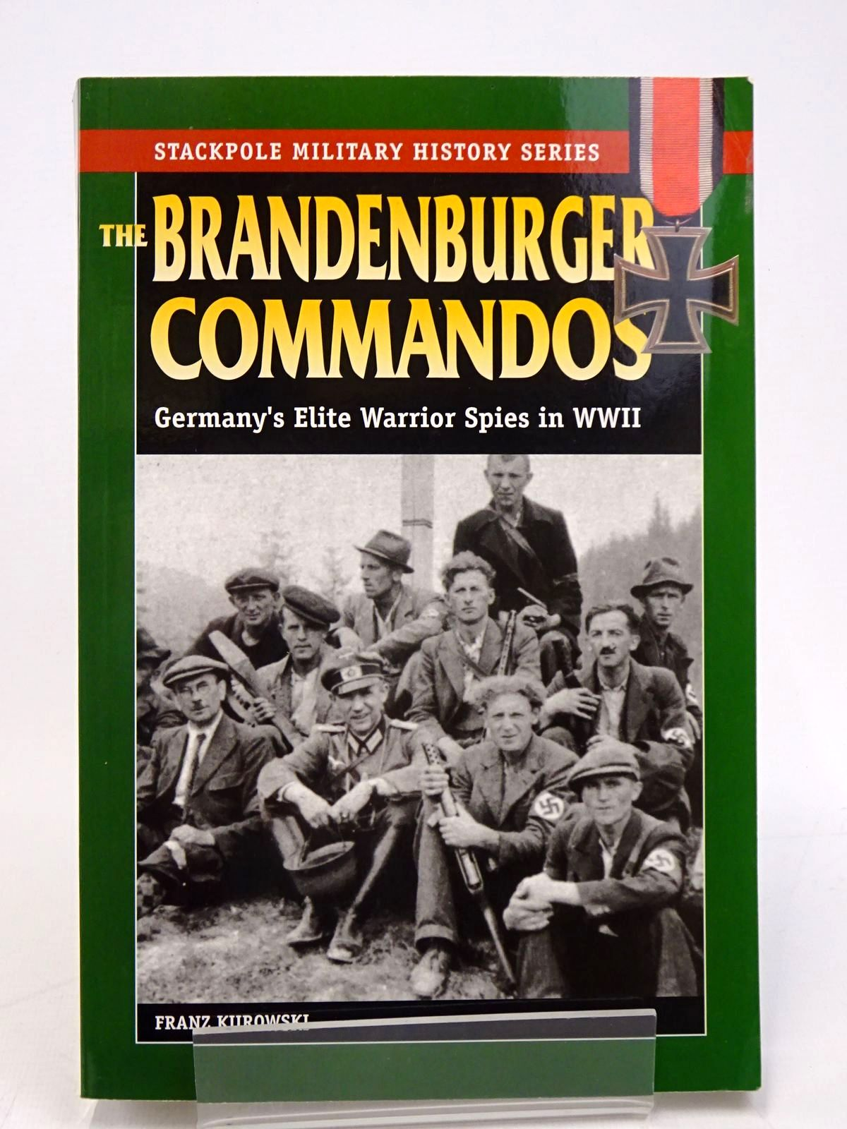Photo of THE BRANDENBURGER COMMANDOS: GERMANY'S ELITE WARRIOR SPIES IN WORLD WAR II written by Kurowski, Franz published by Stackpole Books (STOCK CODE: 1817880)  for sale by Stella & Rose's Books