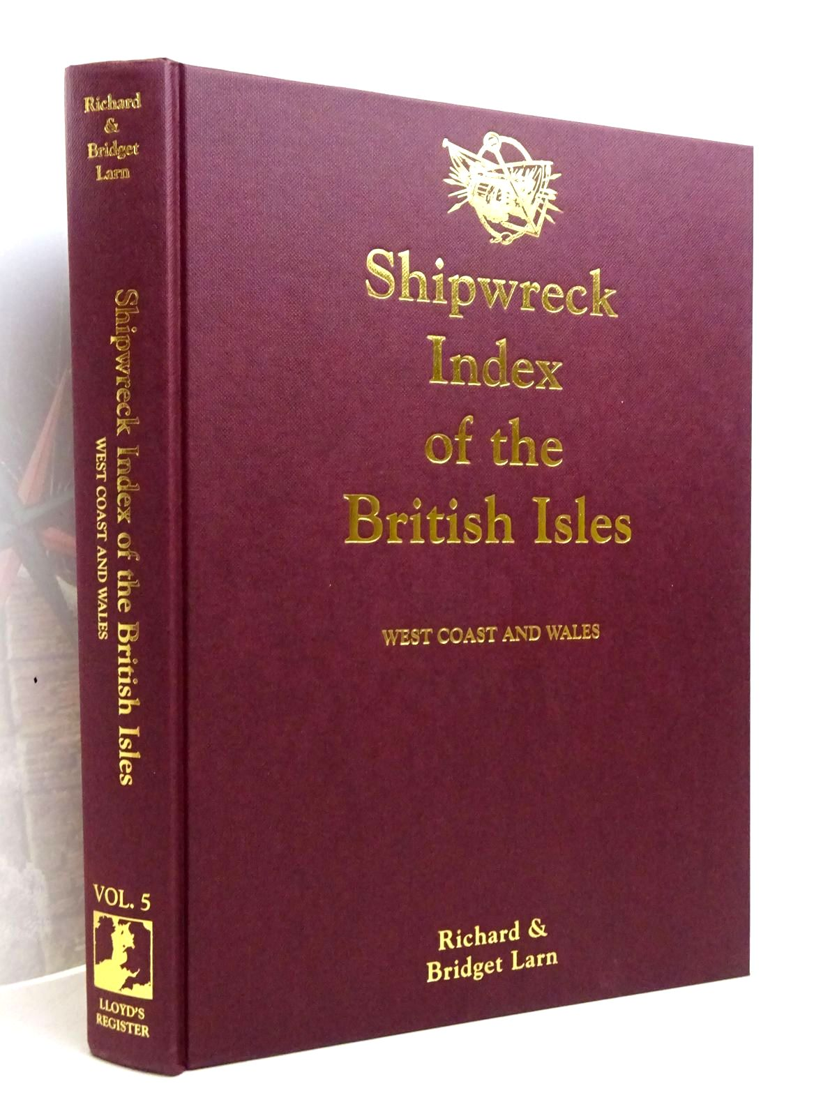 Photo of SHIPWRECK INDEX OF THE BRITISH ISLES VOLUME 5 - WEST COAST AND WALES written by Larn, Richard<br />Larn, Bridget published by Lloyd's Register Of Shipping (STOCK CODE: 1817934)  for sale by Stella & Rose's Books