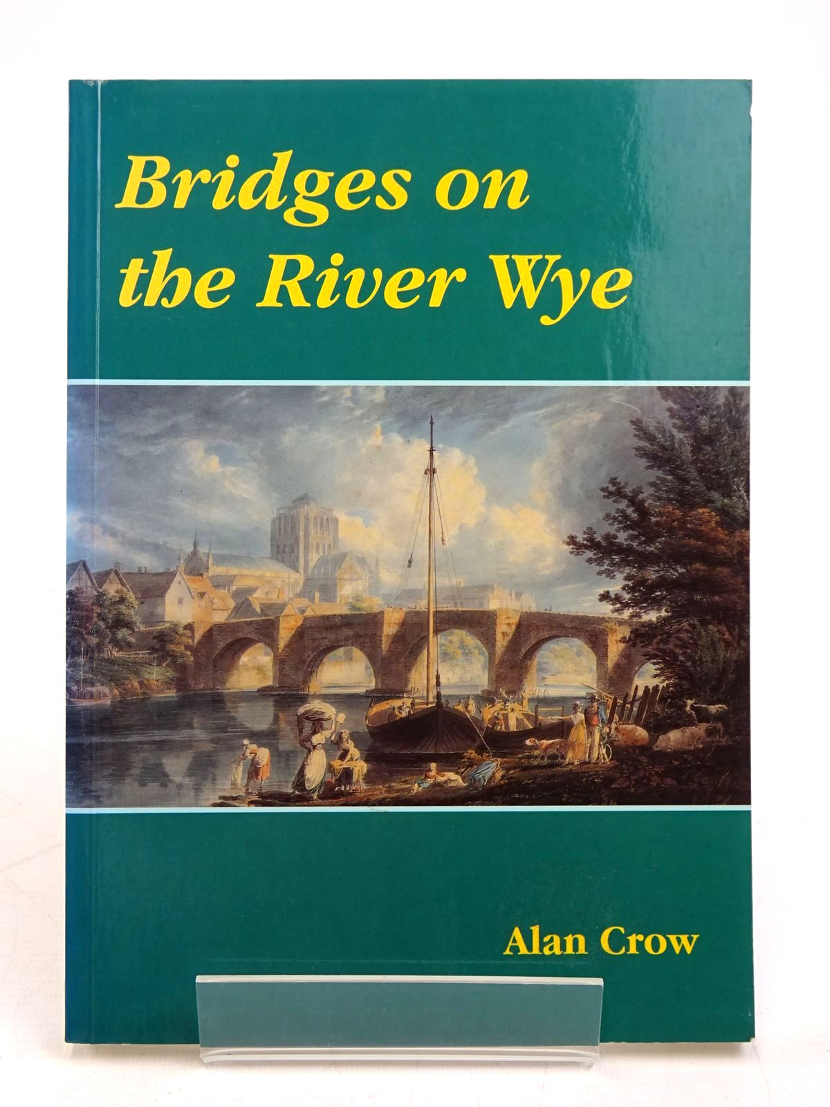 Photo of BRIDGES ON THE RIVER WYE written by Crow, Alan illustrated by Crow, Barbara published by Lapridge Publications (STOCK CODE: 1817957)  for sale by Stella & Rose's Books
