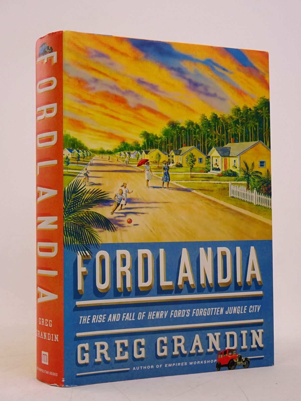 Photo of FORDLANDIA: THE RISE AND FALL OF HENRY FORD'S FORGOTTEN JUNGLE CITY written by Grandin, Greg published by Metropolitan Books (STOCK CODE: 1817971)  for sale by Stella & Rose's Books