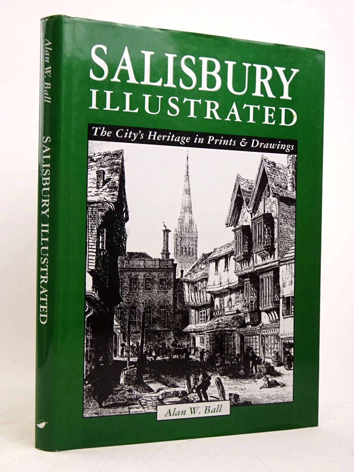 Photo of SALISBURY ILLUSTRATED: THE CITY'S HERITAGE IN PRINTS AND DRAWINGS written by Ball, Alan W. published by Halsgrove (STOCK CODE: 1817978)  for sale by Stella & Rose's Books