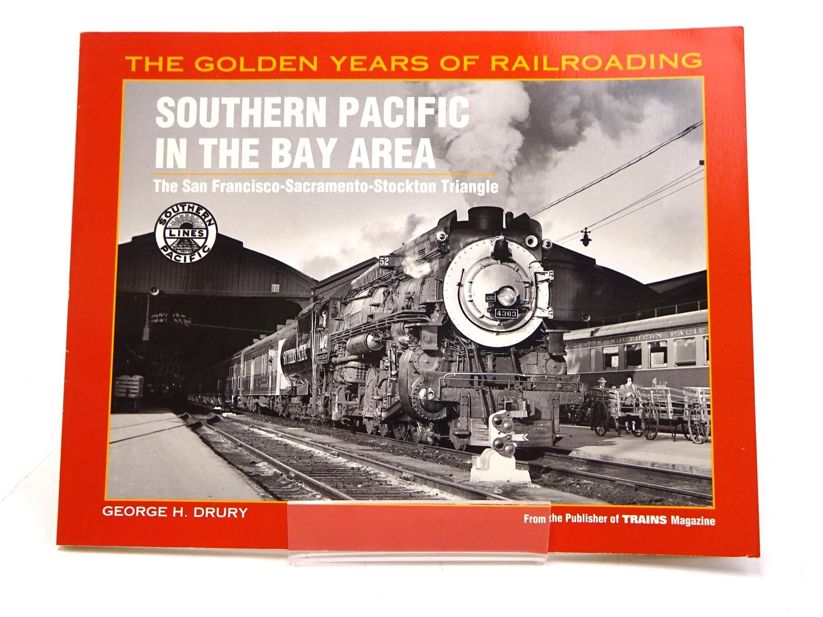 Photo of THE GOLDEN YEARS OF RAILROADING: SOUTHERN PACIFIC IN THE BAY AREA written by Drury, George H. published by Airlife (STOCK CODE: 1818016)  for sale by Stella & Rose's Books