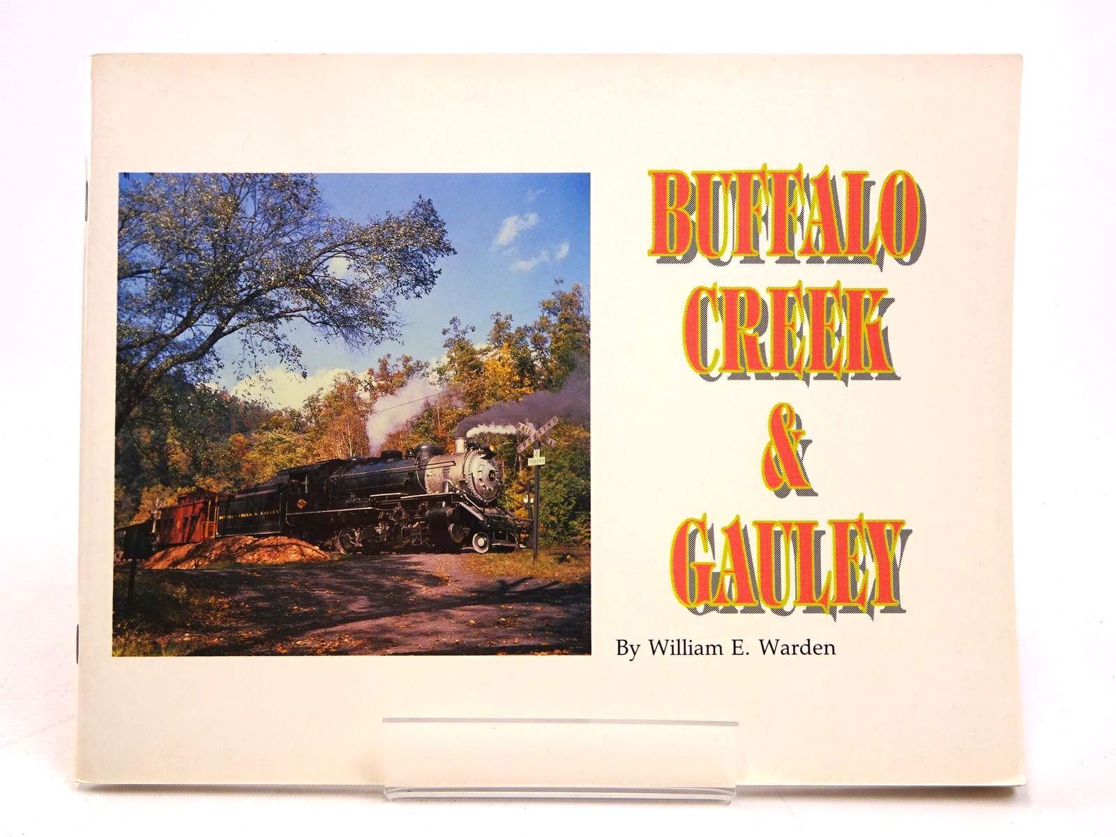 Photo of BUFFALO CREEK & GAULEY written by Warden, William E. published by Ed Crist, Inc. (STOCK CODE: 1818021)  for sale by Stella & Rose's Books