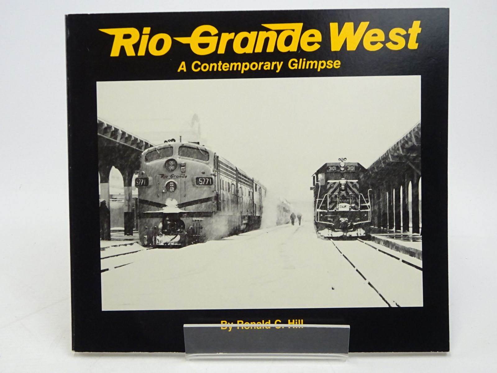 Photo of RIO GRANDE WEST: A CONTEMPORARY GLIMPSE written by Hill, Ronald C. published by Colorado Railroad Museum (STOCK CODE: 1818034)  for sale by Stella & Rose's Books