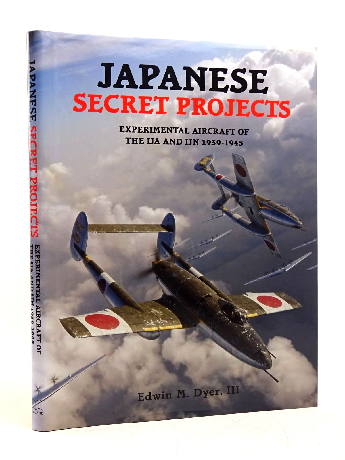 Photo of JAPANESE SECRET PROJECTS: EXPERIMENTAL AIRCRAFT OF THE IJA AND IJN 1939-1945 written by Dyer, Edwin M. published by Midland Publishing (STOCK CODE: 1818063)  for sale by Stella & Rose's Books