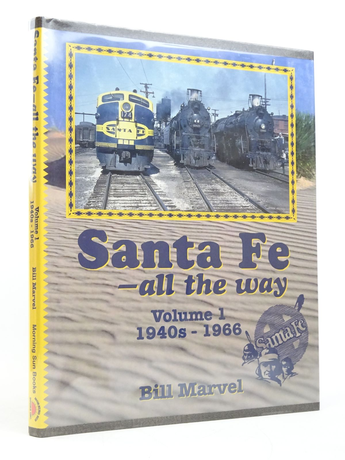 Photo of SANTA FE - ALL THE WAY VOLUME 1: 1940S-1966- Stock Number: 1818073