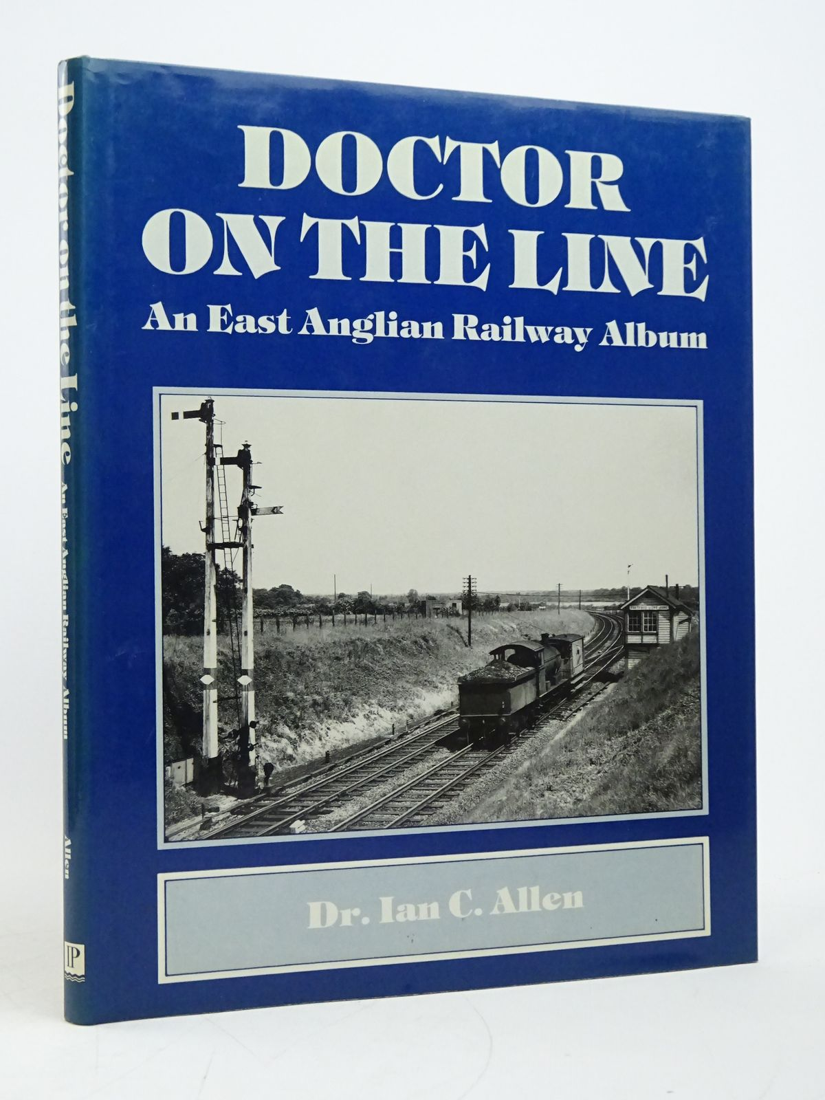 Photo of DOCTOR ON THE LINE: AN EAST ANGLIAN RAILWAY ALBUM- Stock Number: 1818077