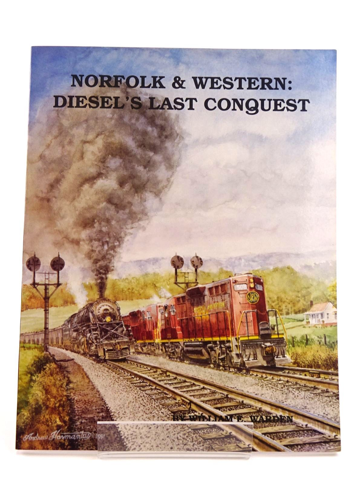 Photo of NORFOLK & WESTERN: DIESEL'S LAST CONQUEST written by Warden, William E. published by TLC Publishing Inc. (STOCK CODE: 1818081)  for sale by Stella & Rose's Books
