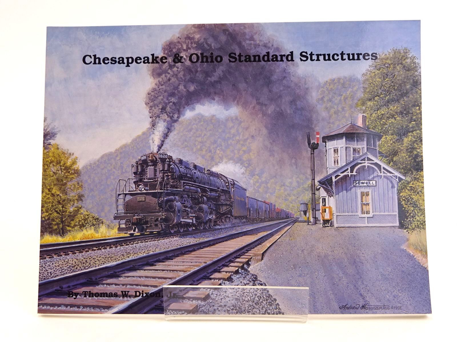 Photo of CHESAPEAKE & OHIO STANDARD STRUCTURES written by Dixon, Thomas W. published by Chesapeake & Ohio Historical Society, Inc. (STOCK CODE: 1818084)  for sale by Stella & Rose's Books