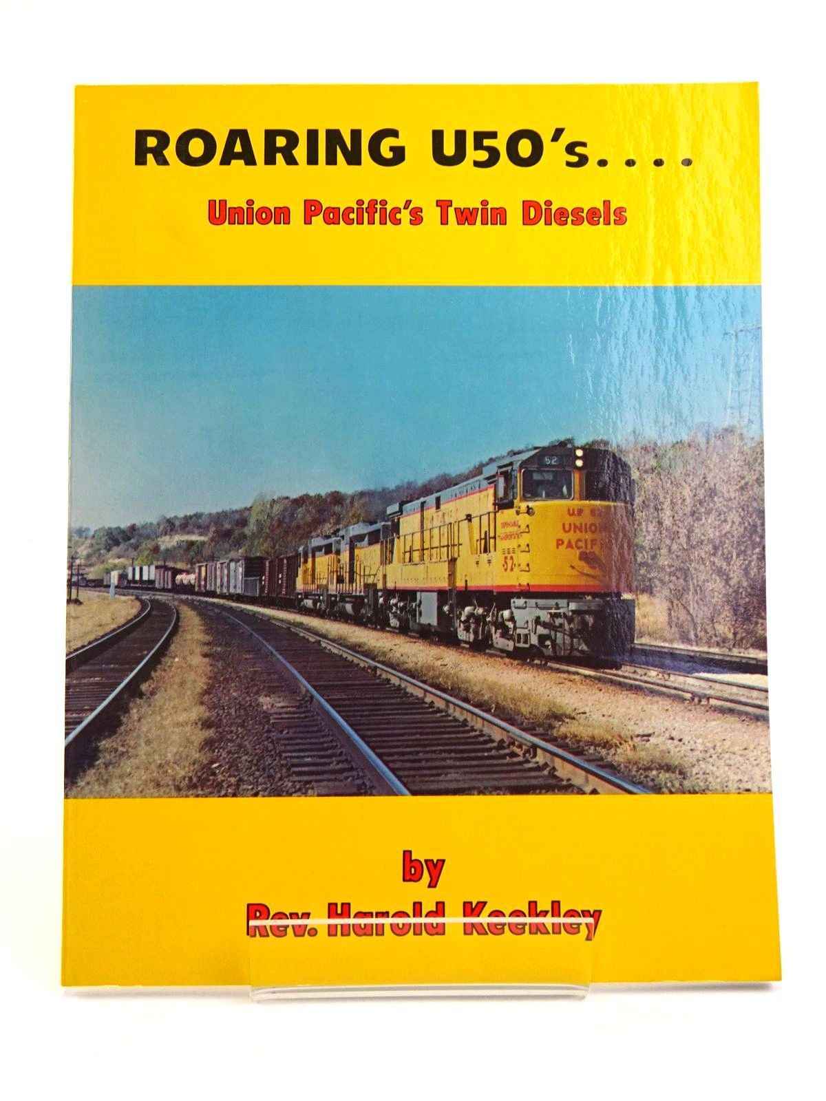 Photo of ROARING U50'S.... UNION PACIFIC'S TWIN DIESELS written by Keekley, Harold published by George R. Cockle And Associates (STOCK CODE: 1818091)  for sale by Stella & Rose's Books