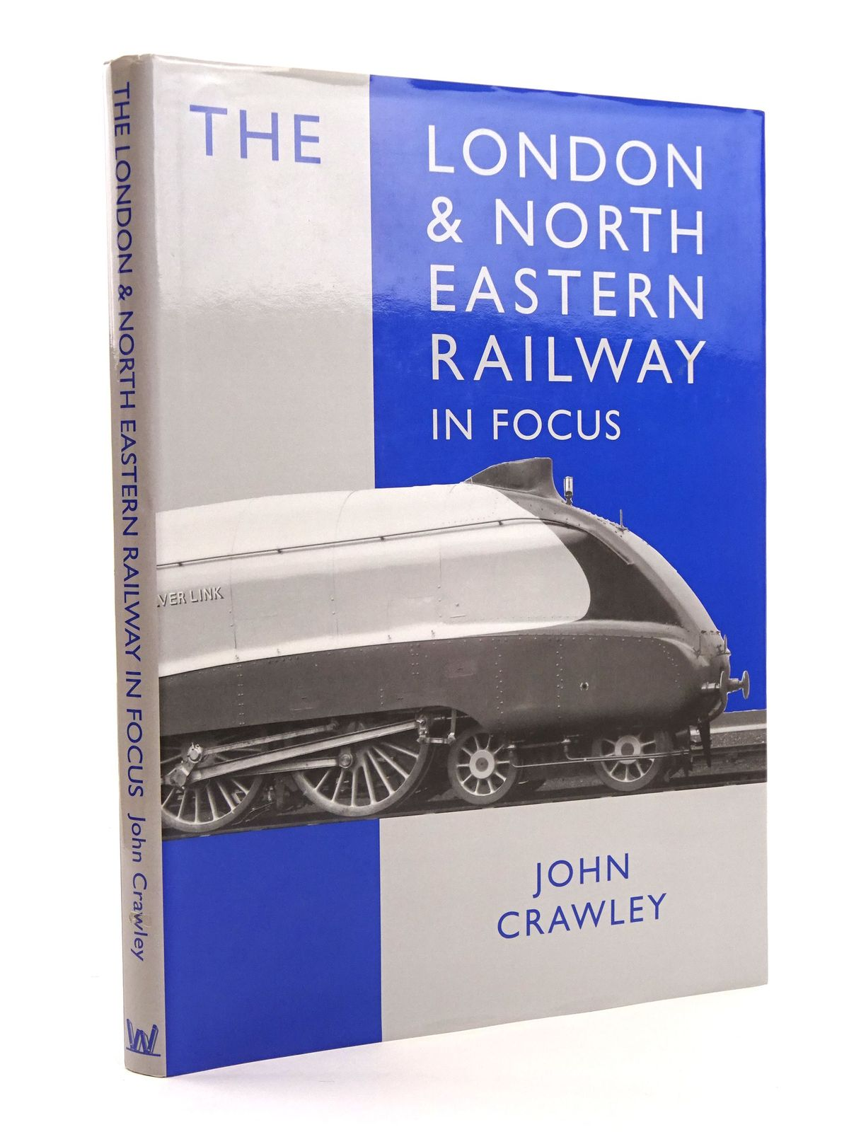 Photo of THE LONDON & NORTH EASTERN RAILWAY IN FOCUS written by Crawley, John published by W.D. Wharton (STOCK CODE: 1818103)  for sale by Stella & Rose's Books