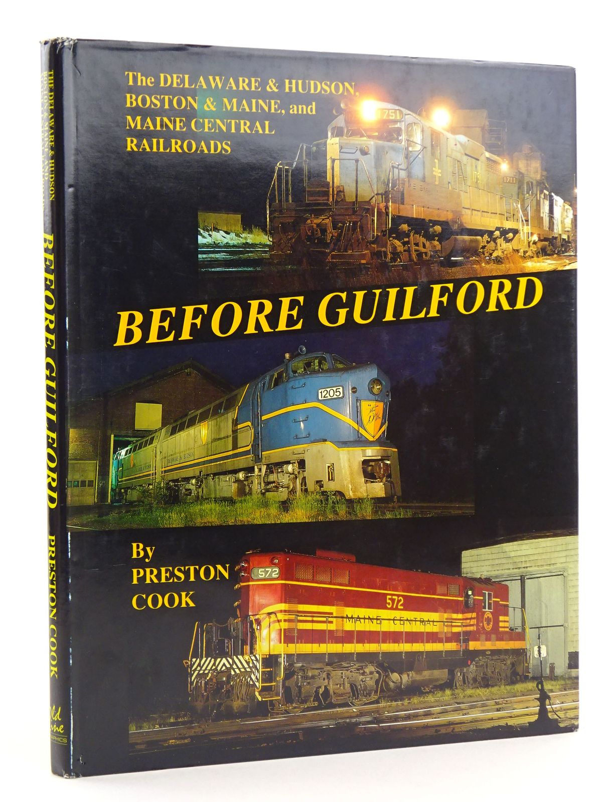 Photo of THE DELAWARE & HUDSON, BOSTON & MAINE, AND MAINE CENTRAIL RAILROADS BEFORE GUILFORD written by Cook, Preston published by Old Line Graphics (STOCK CODE: 1818124)  for sale by Stella & Rose's Books