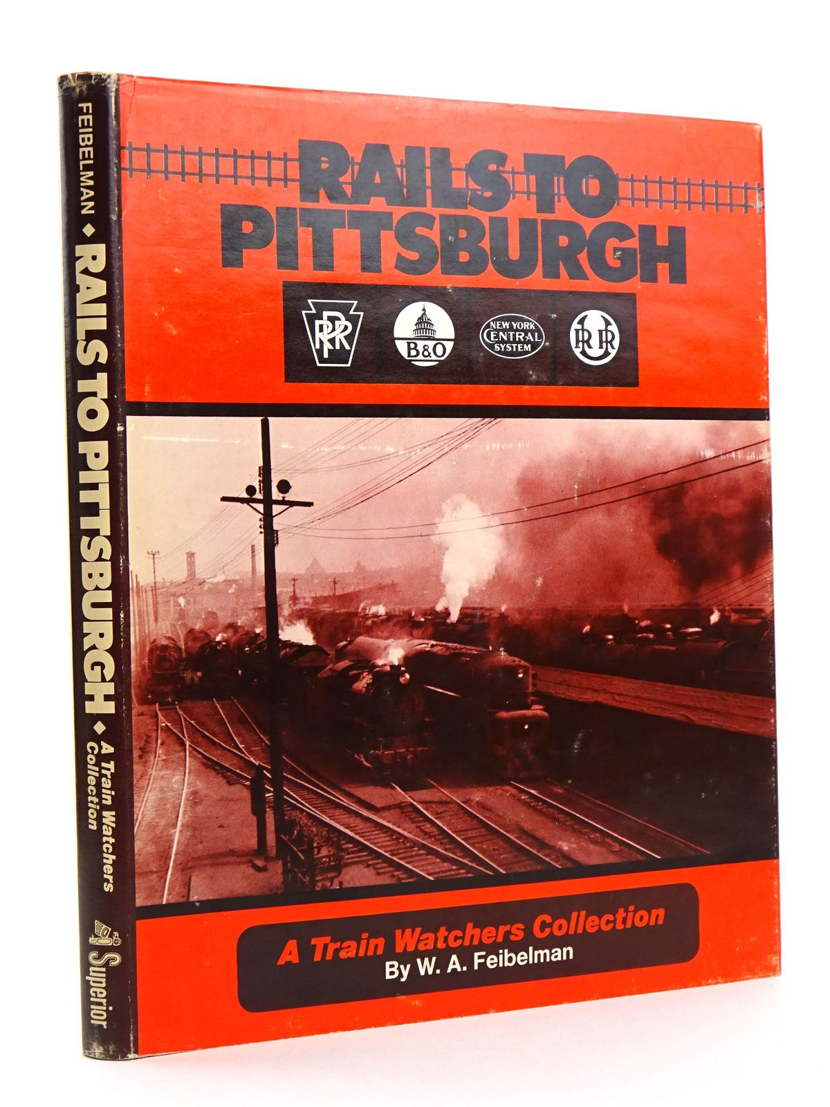 Photo of RAILS TO PITTSBURGH written by Feibelman, W.A. published by Superior Publishing Company (STOCK CODE: 1818125)  for sale by Stella & Rose's Books