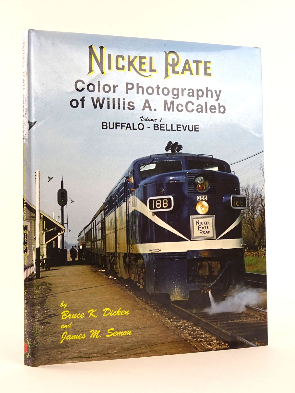 Photo of NICKEL PLATE COLOR PHOTOGRAPHY OF WILLIS A. MCCALEB VOLUME 1: BUFFALO-BELLEVUE written by Dicken, Bruce K.<br />Semon, James M. illustrated by McCaleb, Willis A. published by Morning Sun Books, Inc. (STOCK CODE: 1818142)  for sale by Stella & Rose's Books