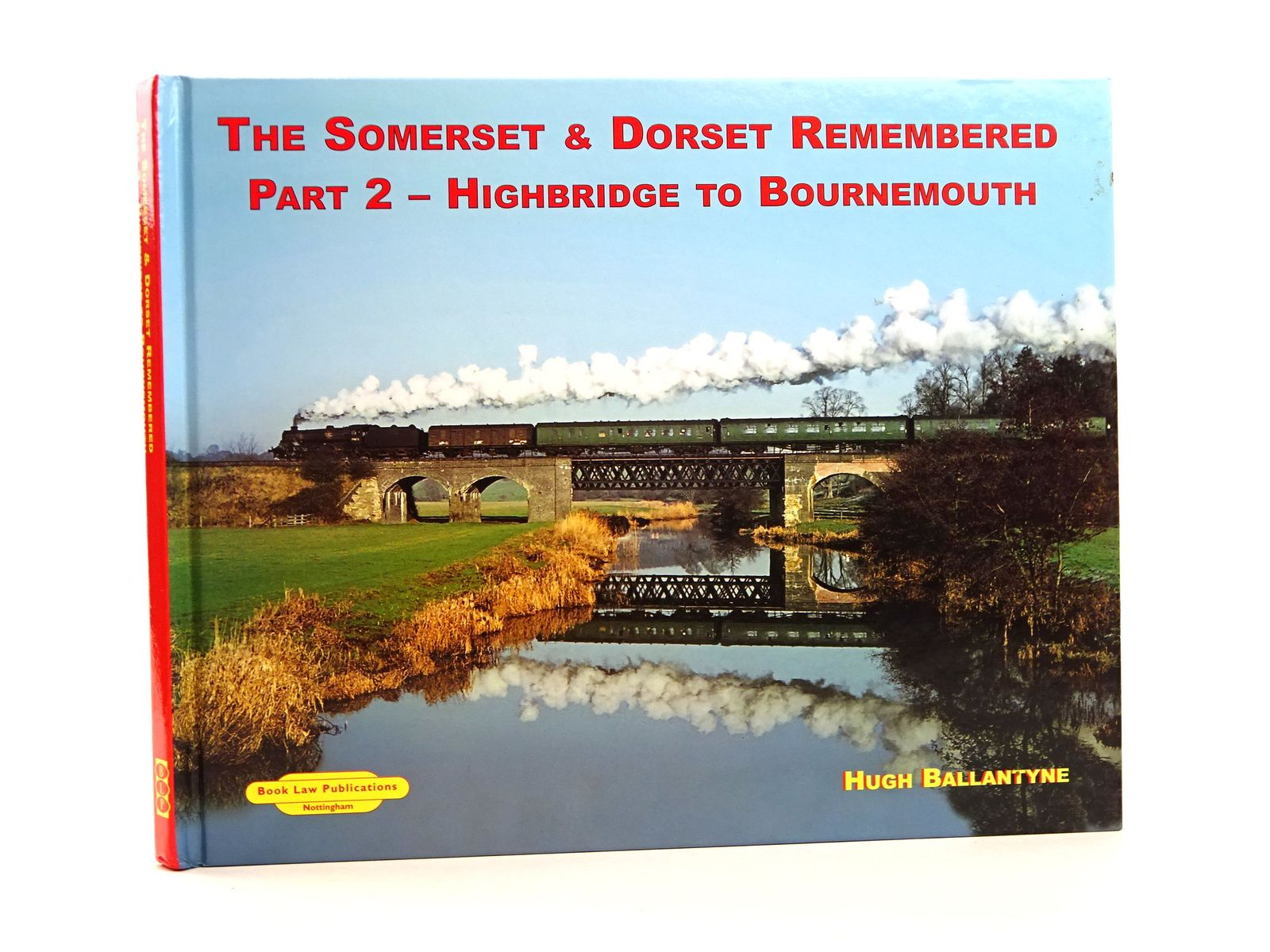 Photo of THE SOMERSET & DORSET REMEMBERED PART 2 - HIGHBRIDGE TO BOURNEMOUTH written by Ballantyne, Hugh published by Book Law Publications (STOCK CODE: 1818151)  for sale by Stella & Rose's Books