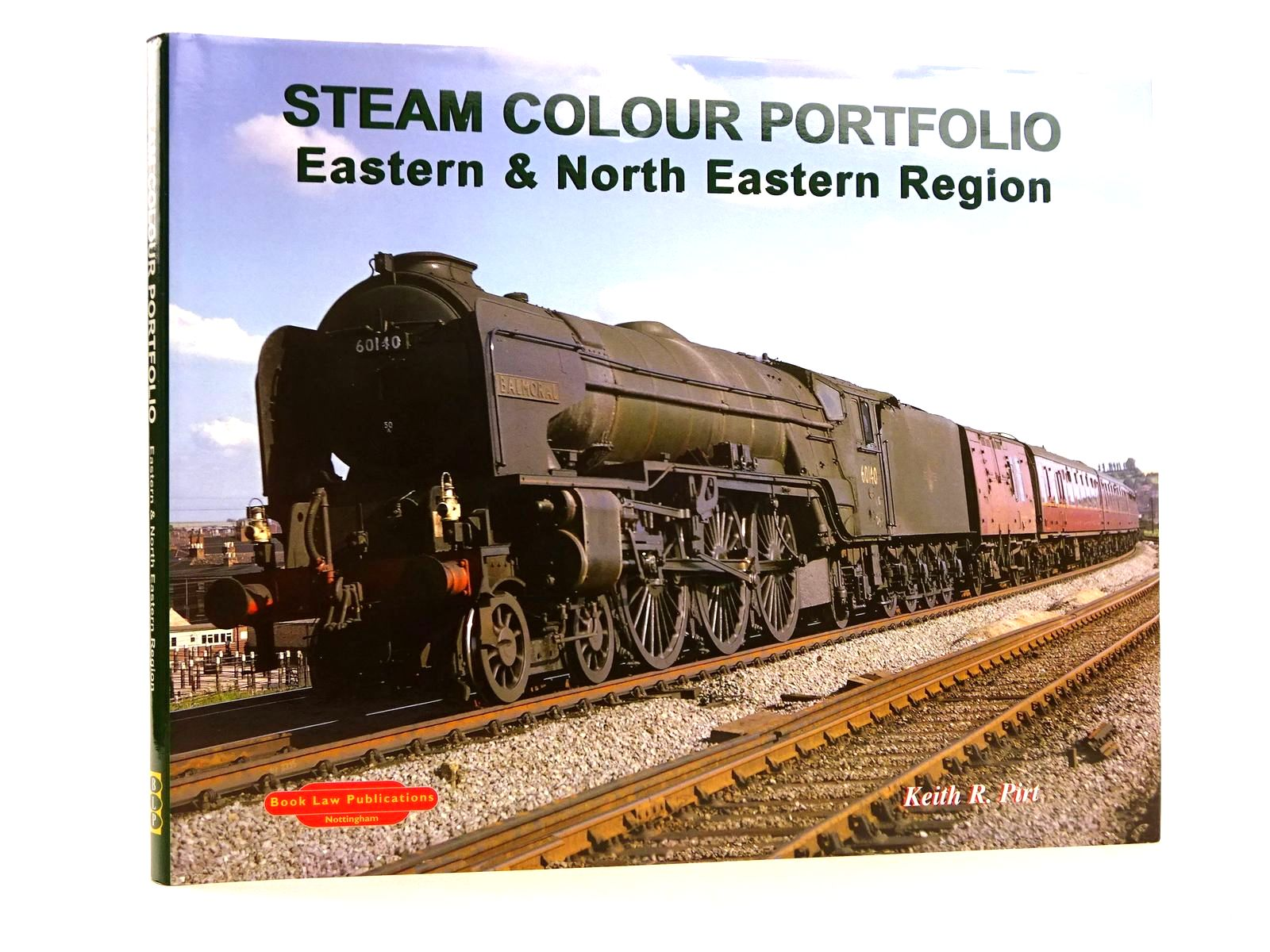 Photo of STEAM COLOUR PORTFOLIO EASTERN & NORTH EASTERN REGION VOLUME ONE written by Pirt, Keith R. published by Book Law Publications (STOCK CODE: 1818162)  for sale by Stella & Rose's Books