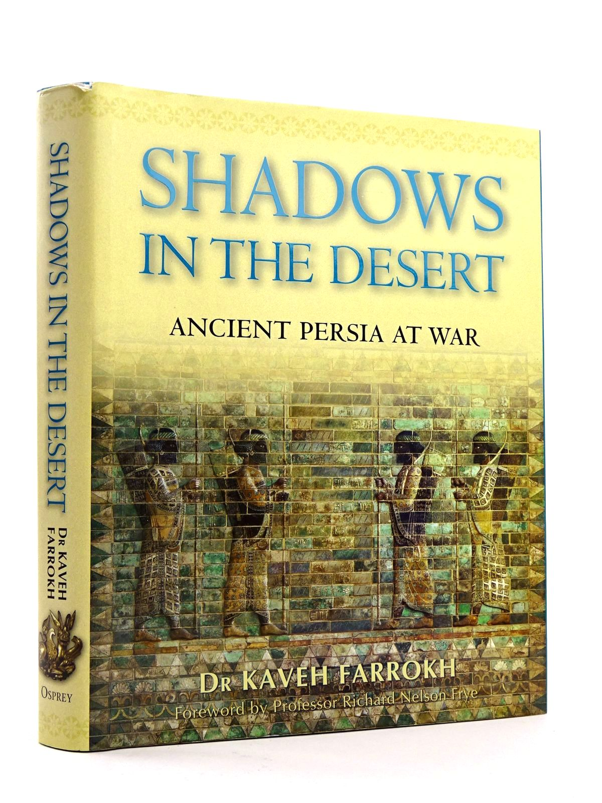 Photo of SHADOWS IN THE DESERT: ANCIENT PERSIA AT WAR- Stock Number: 1818177