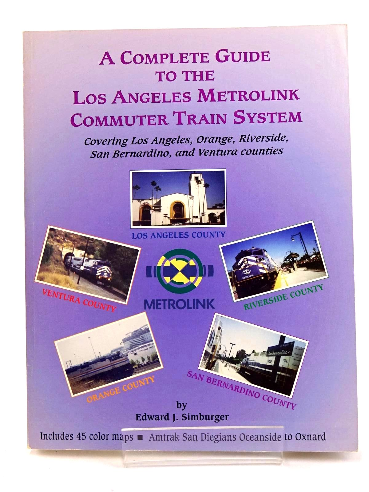 Photo of A COMPLETE GUIDE TO THE LOS ANGELES METROLINK COMMUTER TRAIN SYSTEM written by Simburger, Edward J. published by Yerba Seca Publications (STOCK CODE: 1818211)  for sale by Stella & Rose's Books