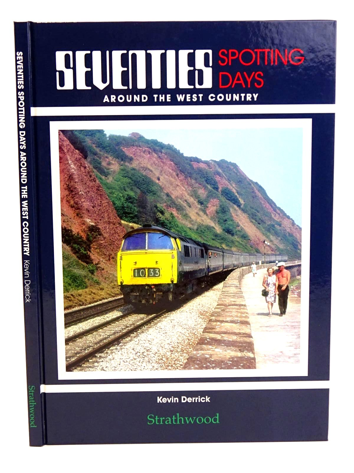 Photo of SEVENTIES SPOTTING DAYS AROUND THE WEST COUNTRY written by Derrick, Kevin published by Strathwood Ltd (STOCK CODE: 1818221)  for sale by Stella & Rose's Books