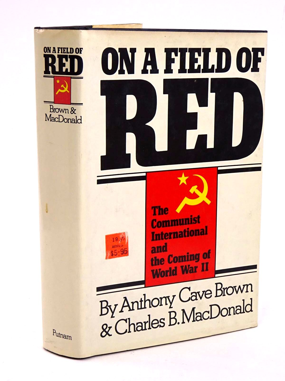 Photo of ON A FIELD OF RED: THE COMMUNIST INTERNATIONAL AND THE COMING OF WORLD WAR II- Stock Number: 1818241