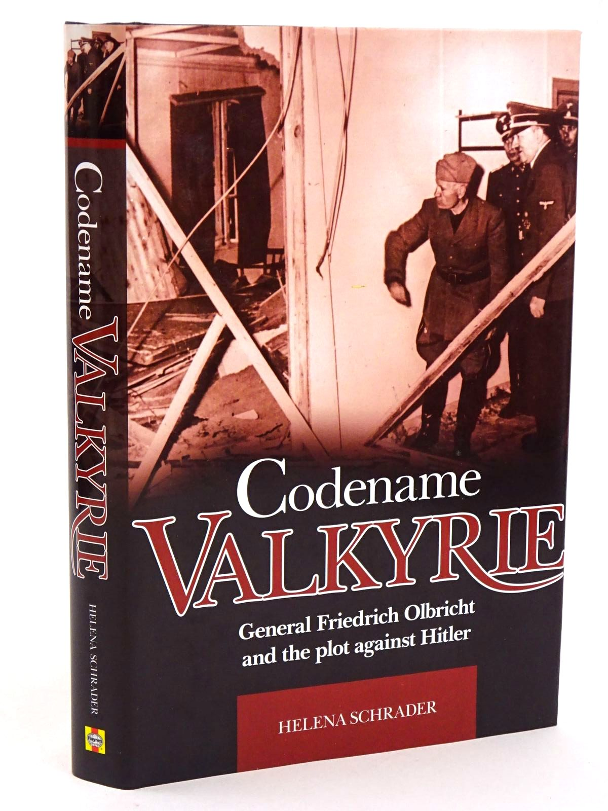 Photo of CODENAME VALKYRIE: GENERAL FRIEDRICH OLBRICHT AND THE PLOT AGAINST HITLER written by Schrader, Helena published by Haynes Publishing (STOCK CODE: 1818250)  for sale by Stella & Rose's Books